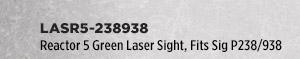 Reactor 5 Green Laser Sight, Fits Sig P238/938, Black Finish