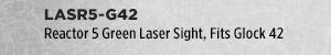 Reactor 5 Green Laser Sight, Fits Glock 42, Black Finish
