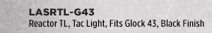 Reactor TL, Tac Light, Fits Glock 43, Black Finish