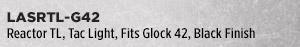 Reactor TL, Tac Light, Fits Glock 42, Black Finish